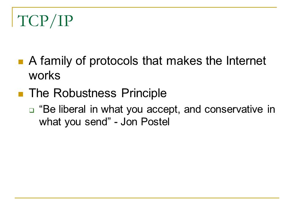 TCP/IP A family of protocols that makes the Internet works