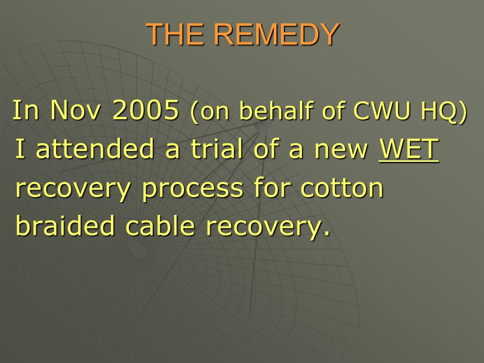 THE REMEDY I attended a trial of a new WET recovery process for cotton
