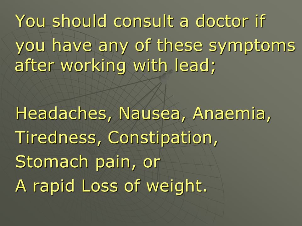 You should consult a doctor if
