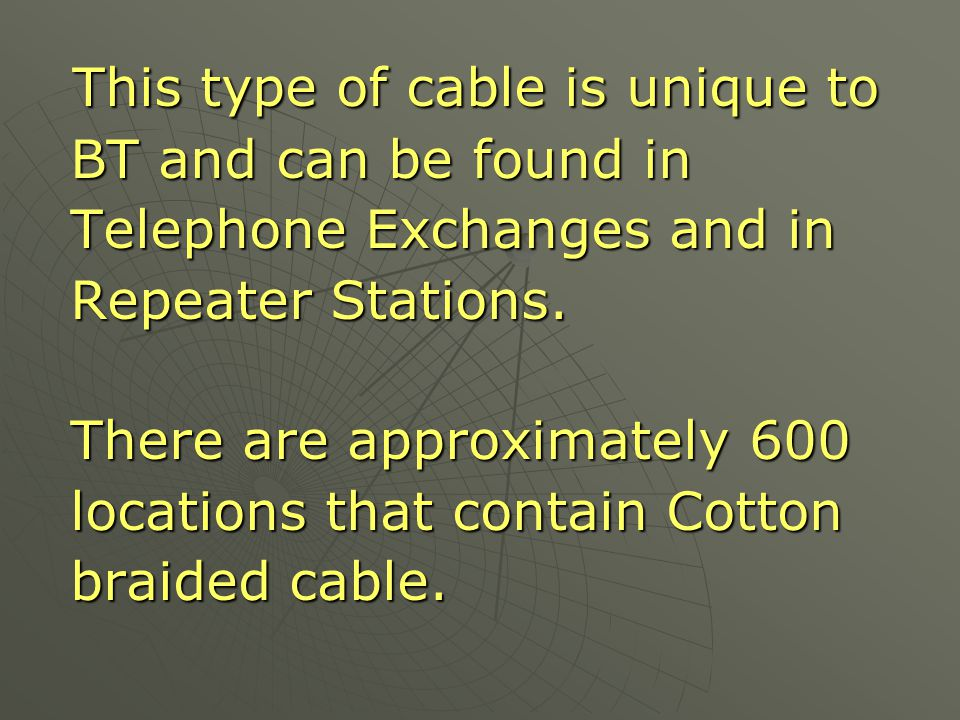 This type of cable is unique to