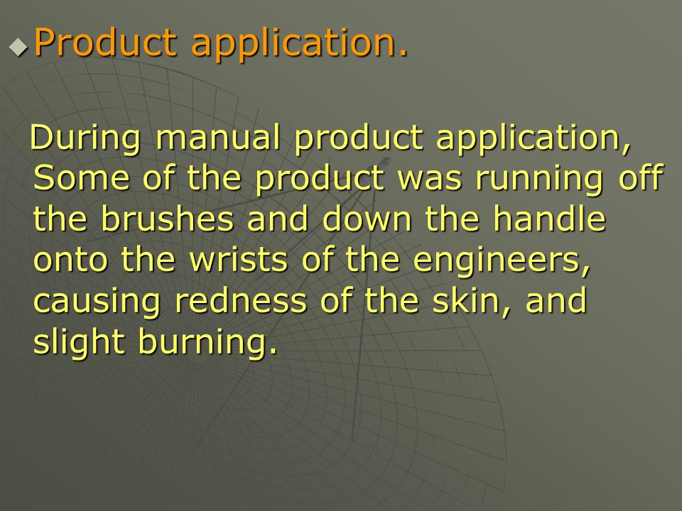 Product application.