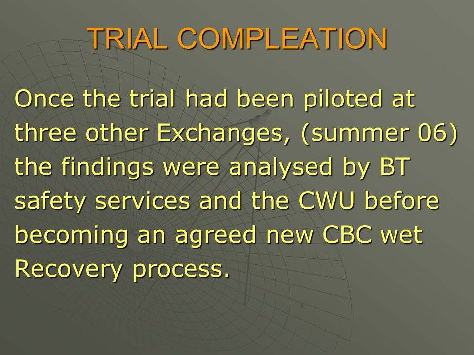 TRIAL COMPLEATION Once the trial had been piloted at