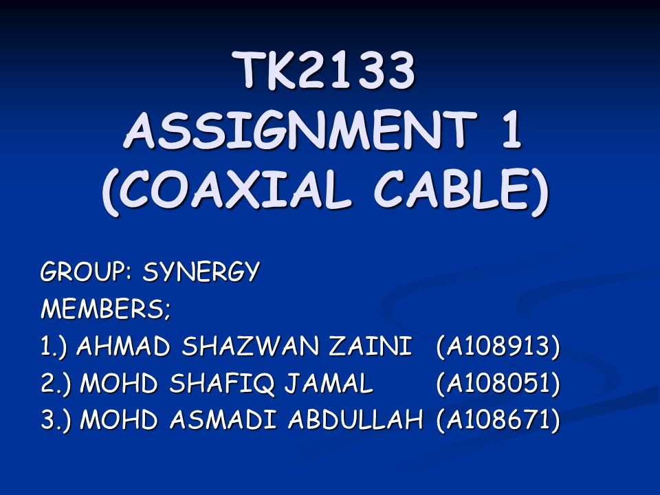 TK2133 ASSIGNMENT 1 (COAXIAL CABLE)