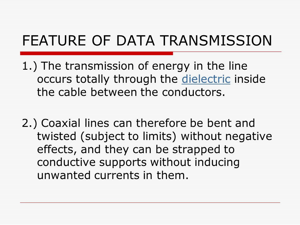 FEATURE OF DATA TRANSMISSION