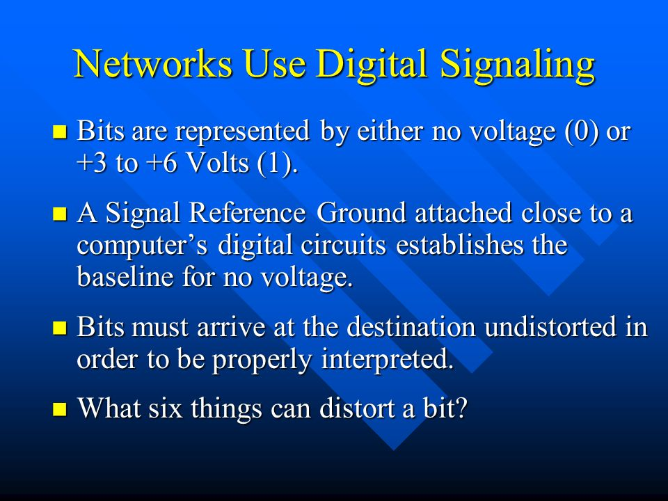Networks Use Digital Signaling
