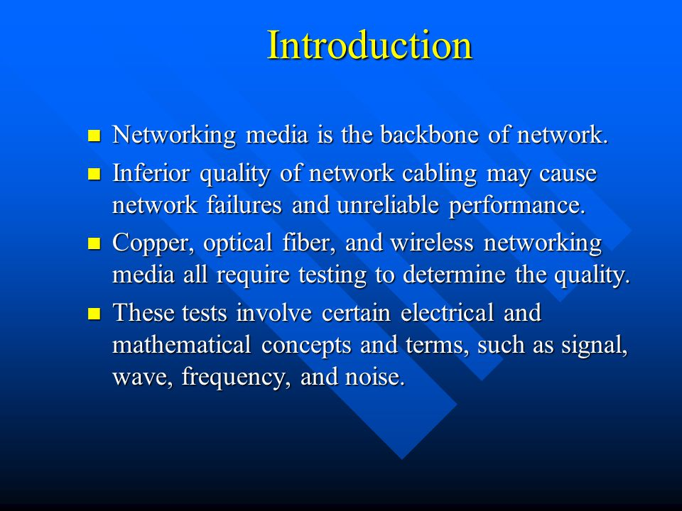 Introduction Networking media is the backbone of network.