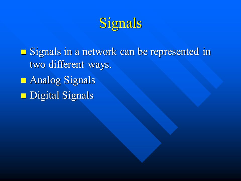 Signals Signals in a network can be represented in two different ways.