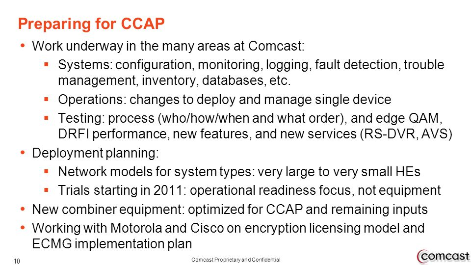 Preparing for CCAP Work underway in the many areas at Comcast: