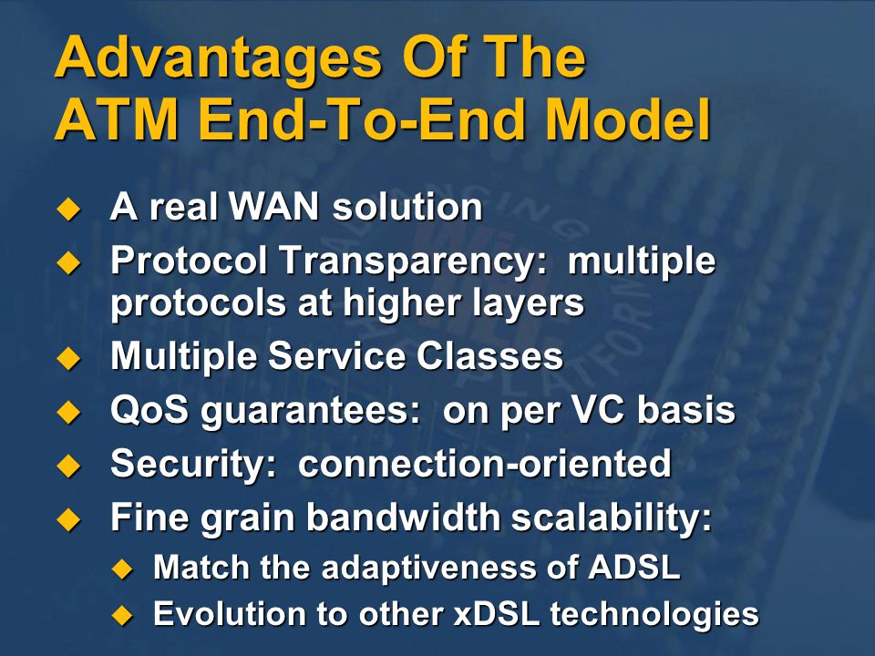 Advantages Of The ATM End-To-End Model