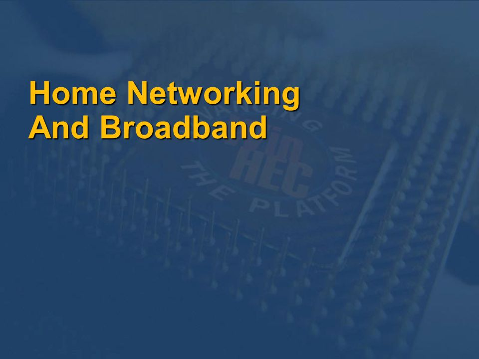 Home Networking And Broadband