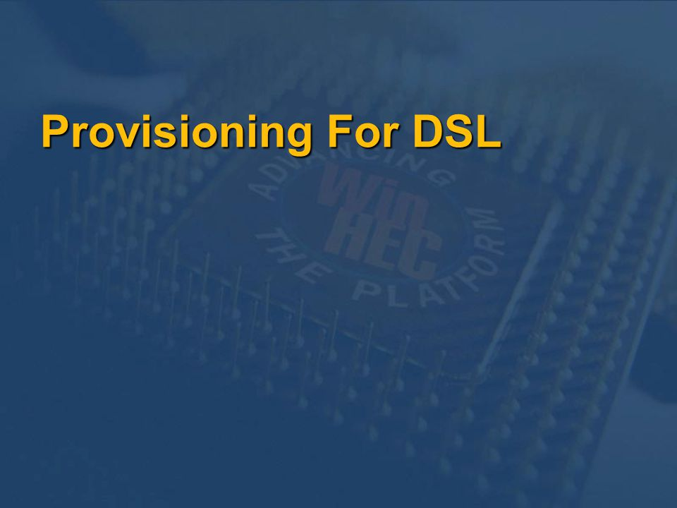 Provisioning For DSL