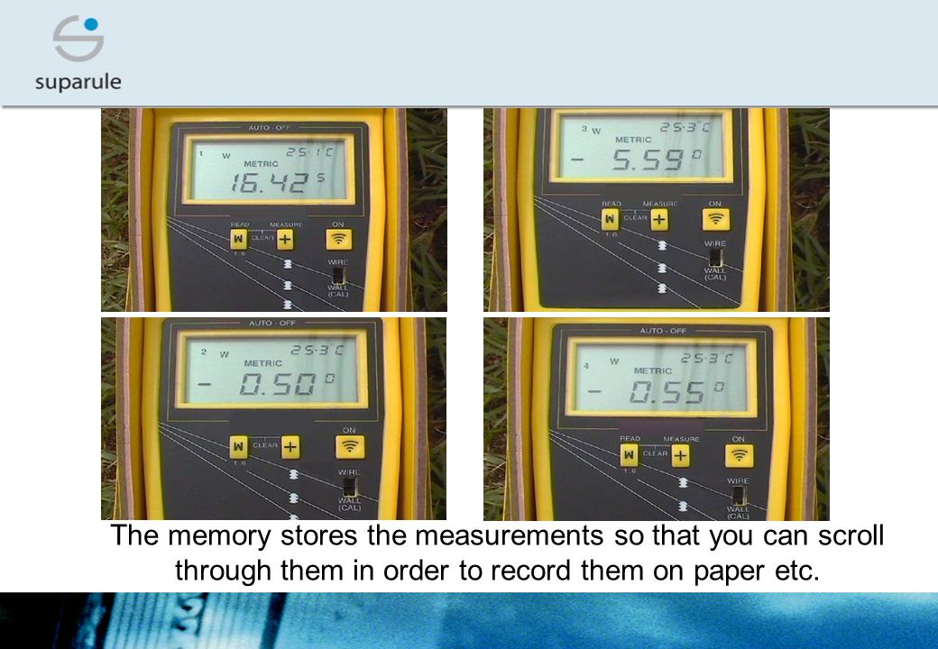 The memory stores the measurements so that you can scroll