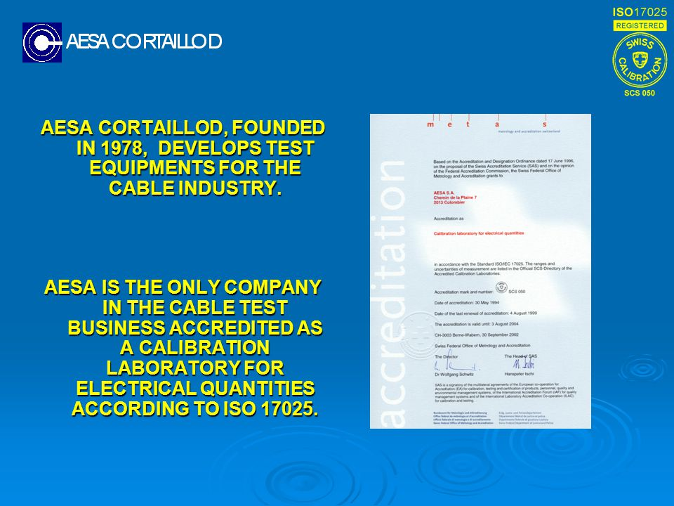 AESA CORTAILLOD, FOUNDED IN 1978, DEVELOPS TEST EQUIPMENTS FOR THE CABLE INDUSTRY.