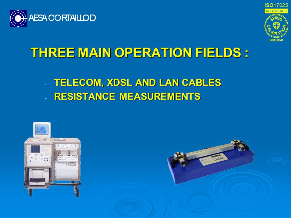 THREE MAIN OPERATION FIELDS :
