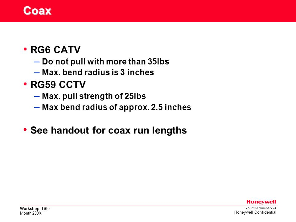 Coax RG6 CATV RG59 CCTV See handout for coax run lengths