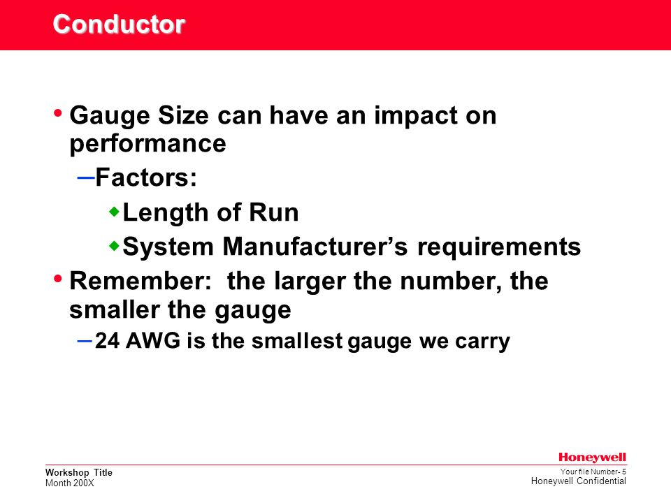 Gauge Size can have an impact on performance Factors: Length of Run