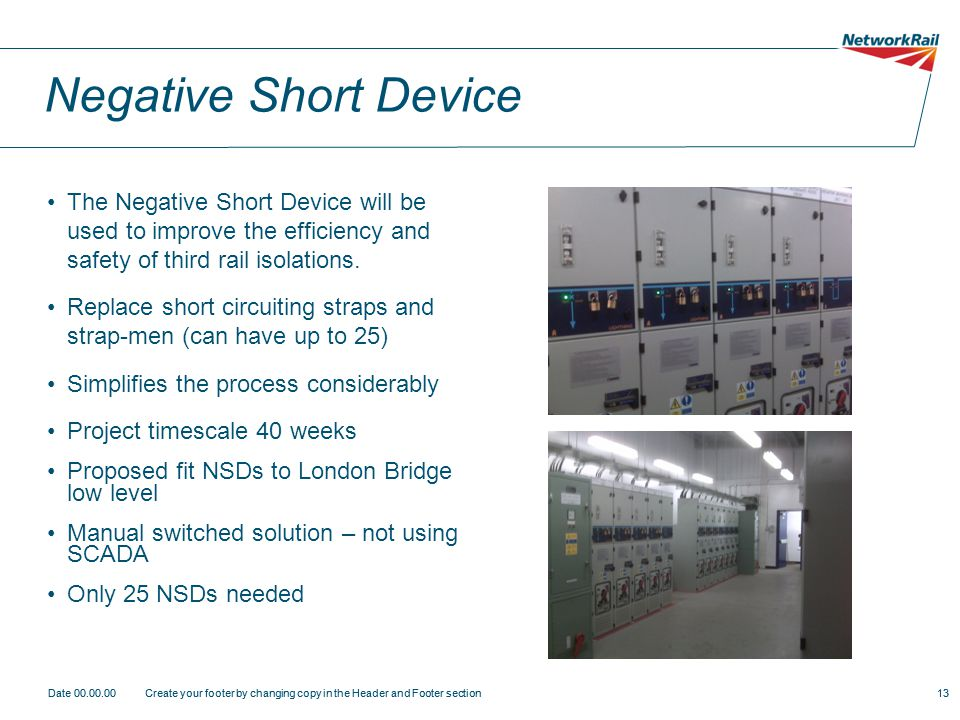 Negative Short Device The Negative Short Device will be used to improve the efficiency and safety of third rail isolations.