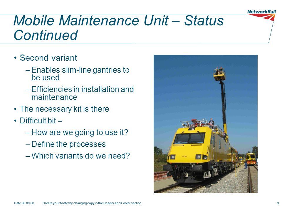Mobile Maintenance Unit – Status Continued