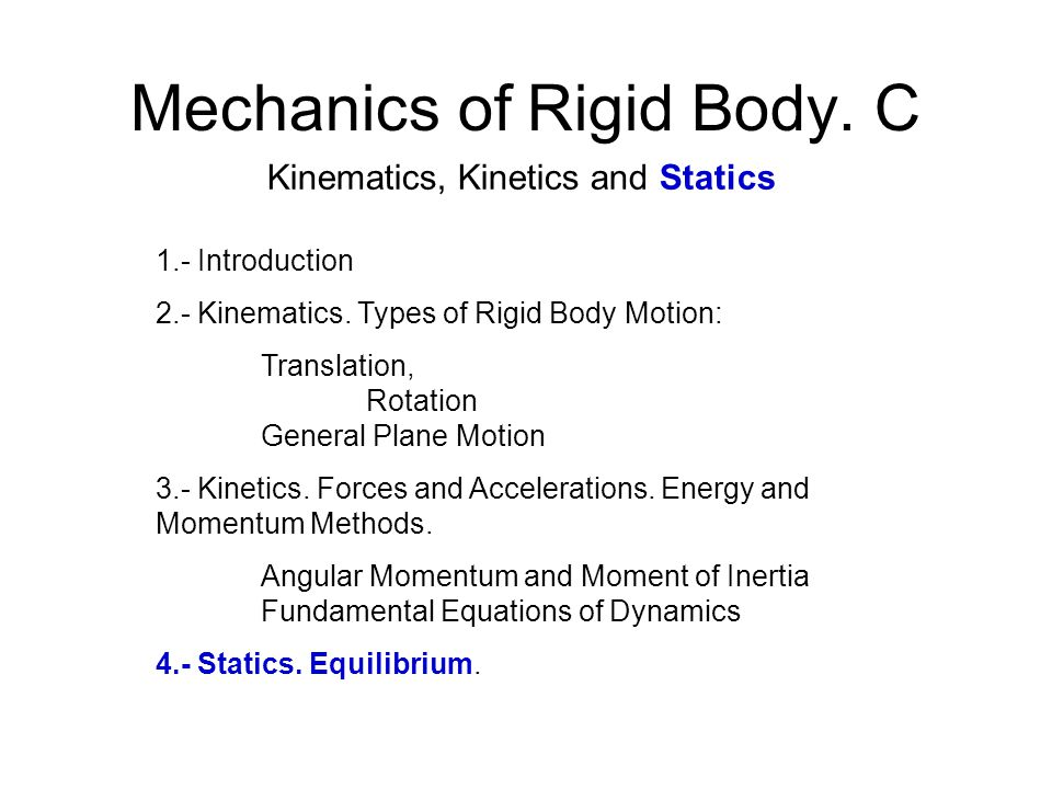 Mechanics of Rigid Body. C