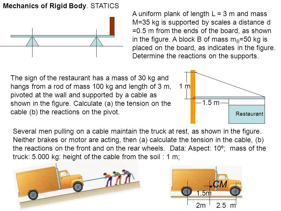 CM Mechanics of Rigid Body. STATICS