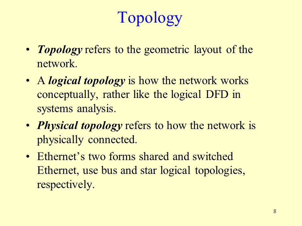 Topology Topology refers to the geometric layout of the network.