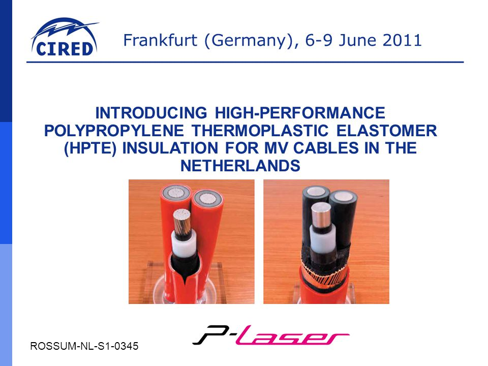 INTRODUCING HIGH-PERFORMANCE POLYPROPYLENE THERMOPLASTIC ELASTOMER (HPTE) INSULATION FOR MV CABLES IN THE NETHERLANDS