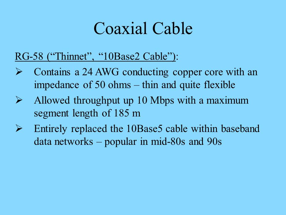 Coaxial Cable RG-58 ( Thinnet , 10Base2 Cable ):