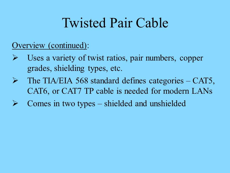Twisted Pair Cable Overview (continued):