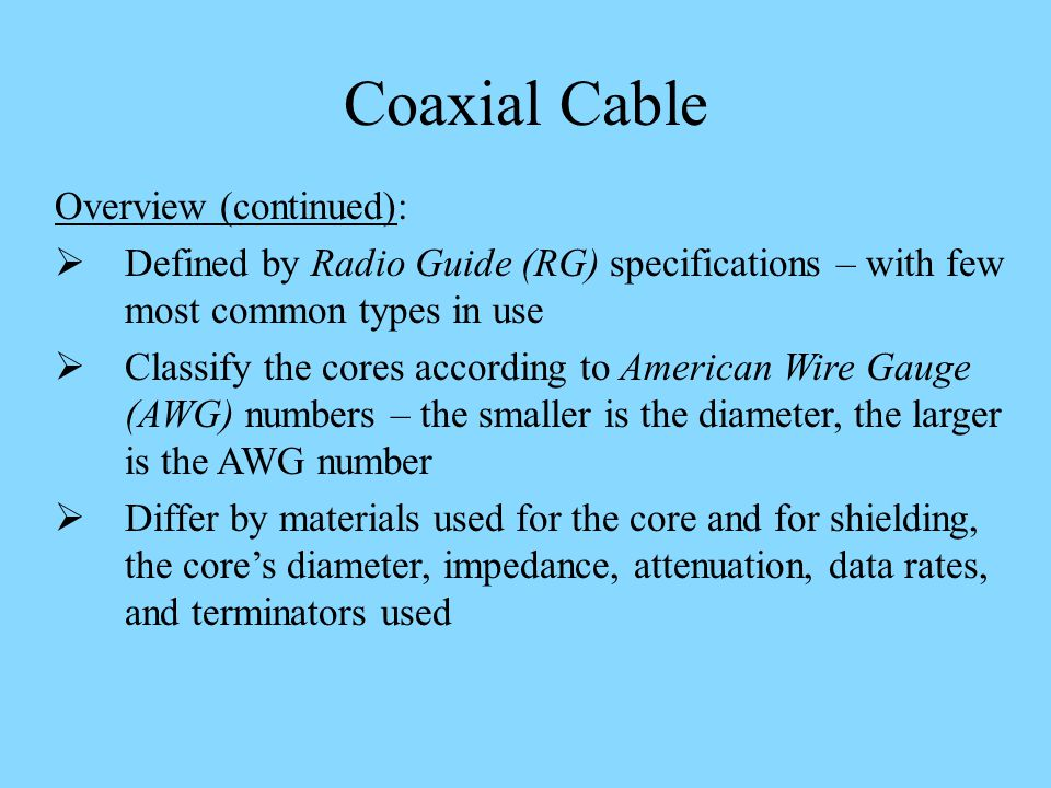 Coaxial Cable Overview (continued):