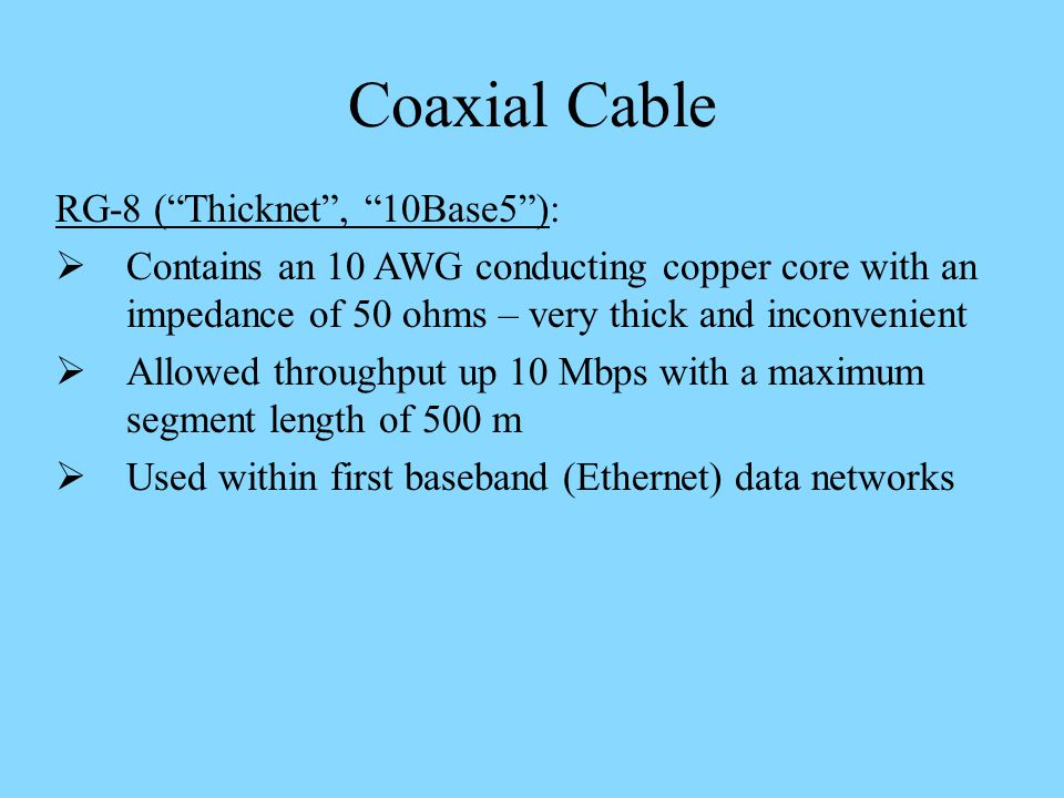 Coaxial Cable RG-8 ( Thicknet , 10Base5 ):