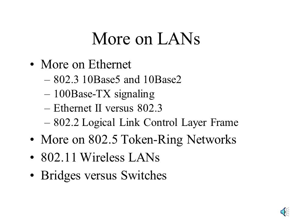 More on LANs More on Ethernet More on Token-Ring Networks