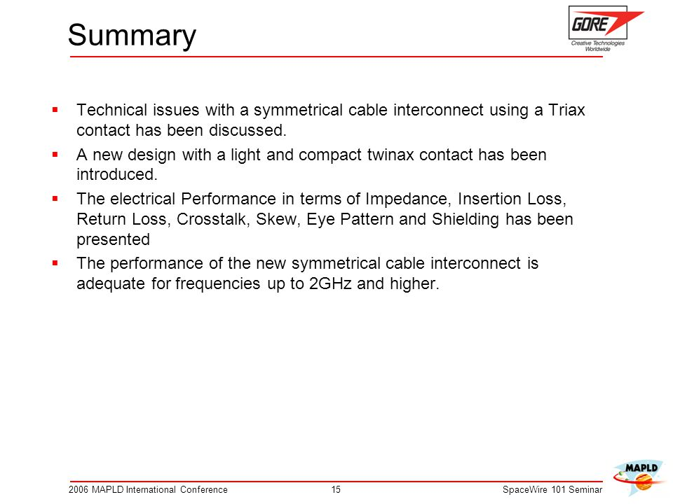 Summary Technical issues with a symmetrical cable interconnect using a Triax contact has been discussed.