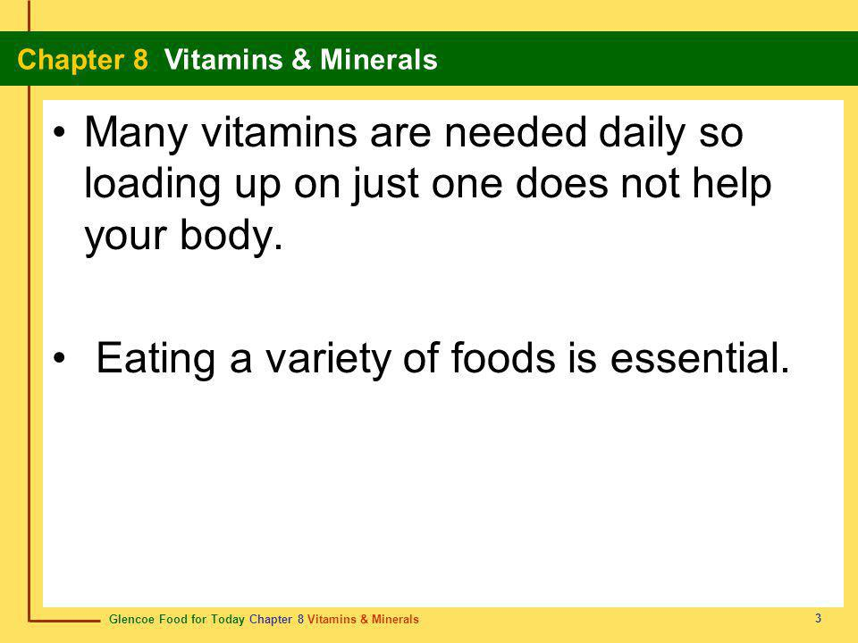 Many vitamins are needed daily so loading up on just one does not help your body.