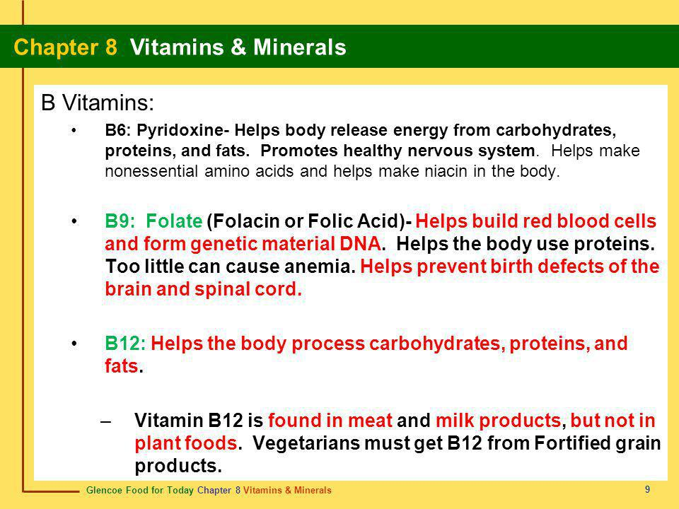 B Vitamins: