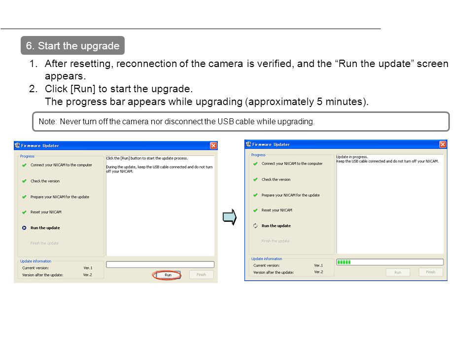 6. Start the upgrade After resetting, reconnection of the camera is verified, and the Run the update screen appears.