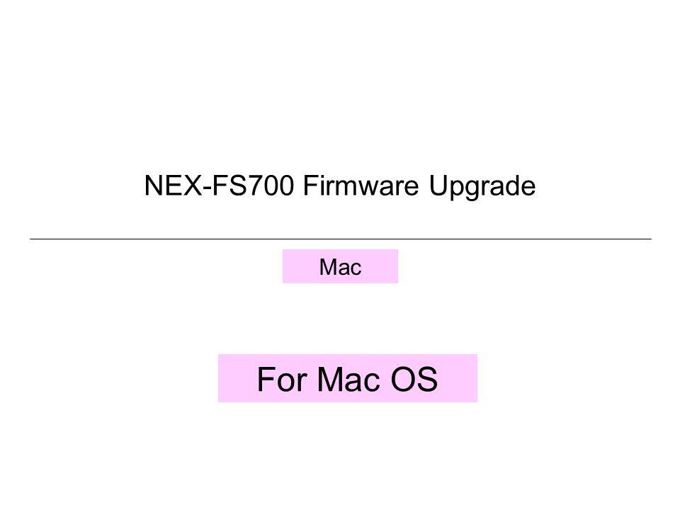 NEX-FS700 Firmware Upgrade