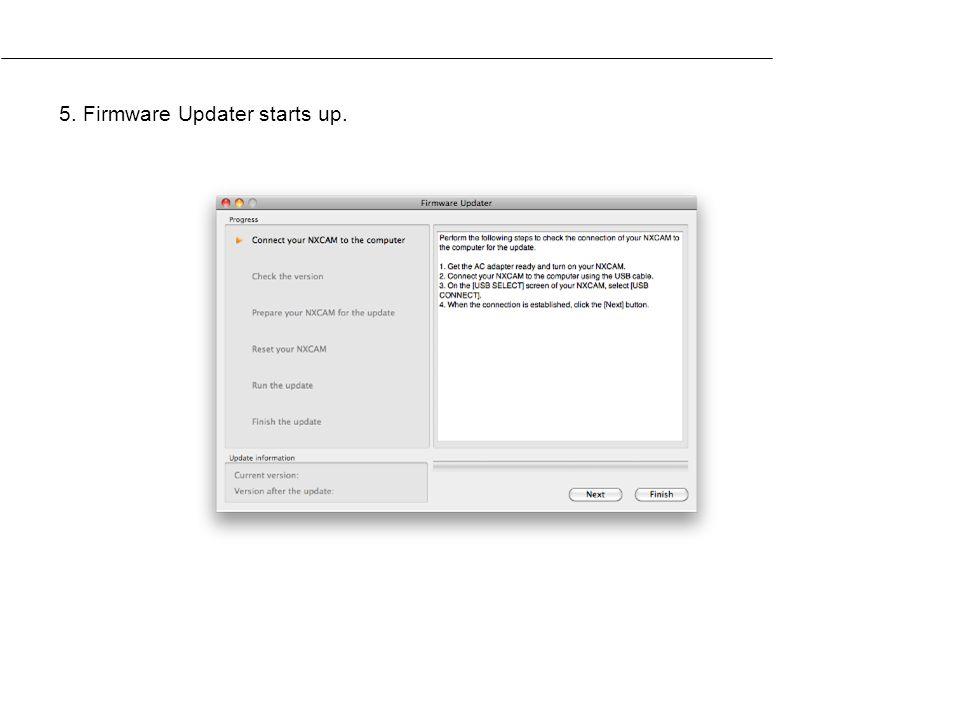 5. Firmware Updater starts up.