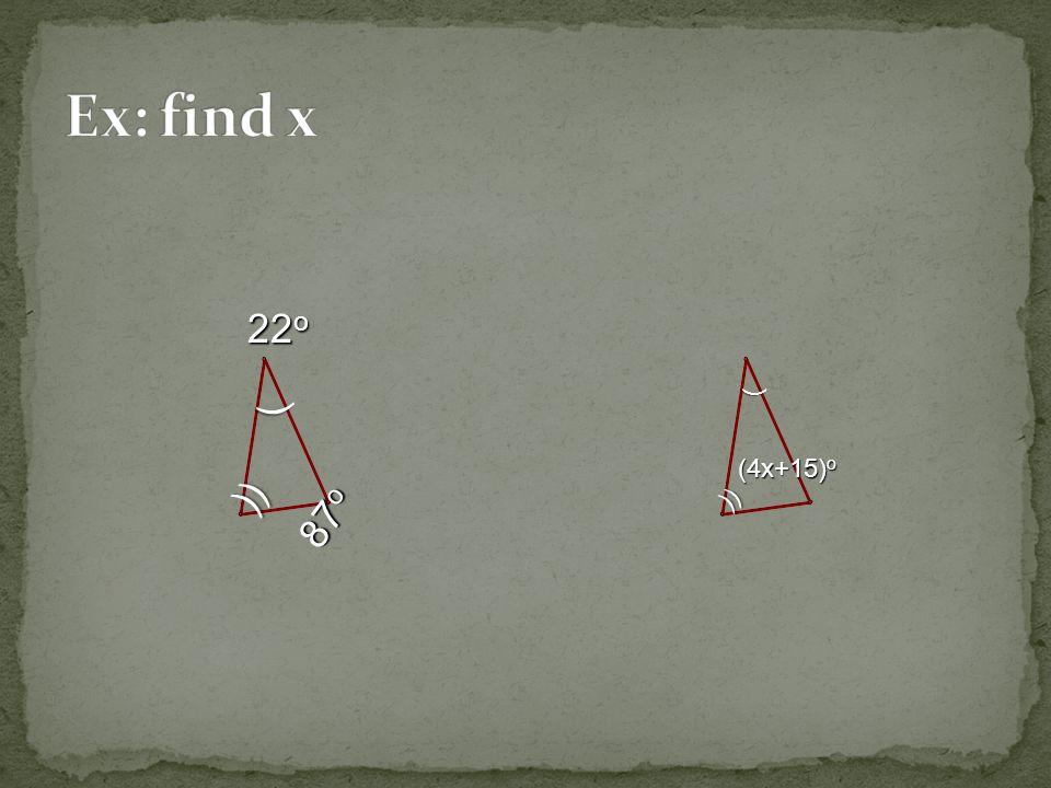 Ex: find x 22o ) ) )) 87o )) (4x+15)o