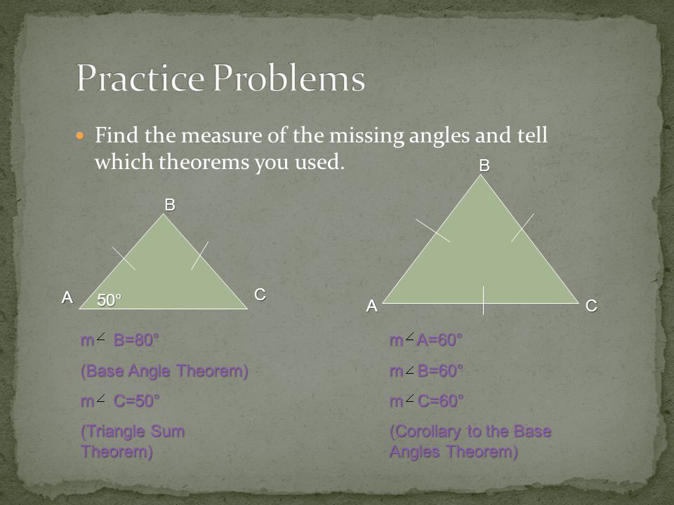 Practice Problems Find the measure of the missing angles and tell which theorems you used. B. B.