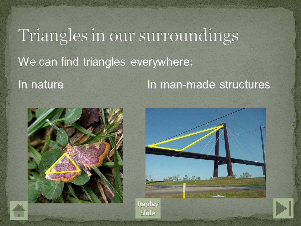 Triangles in our surroundings