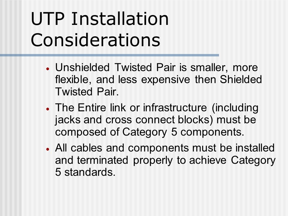 UTP Installation Considerations