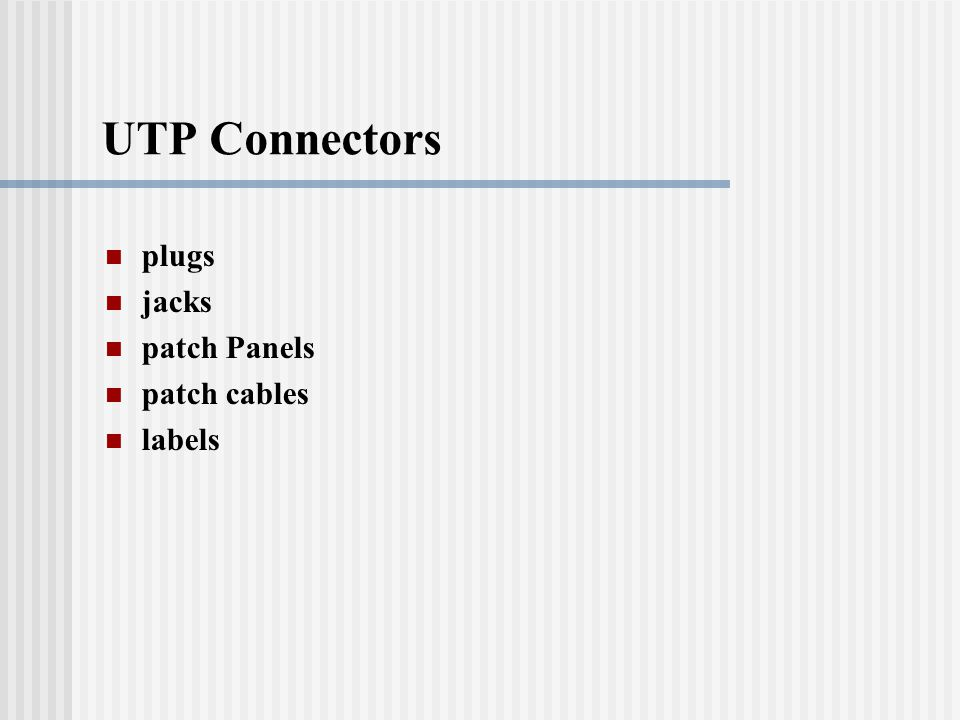 UTP Connectors plugs jacks patch Panels patch cables labels