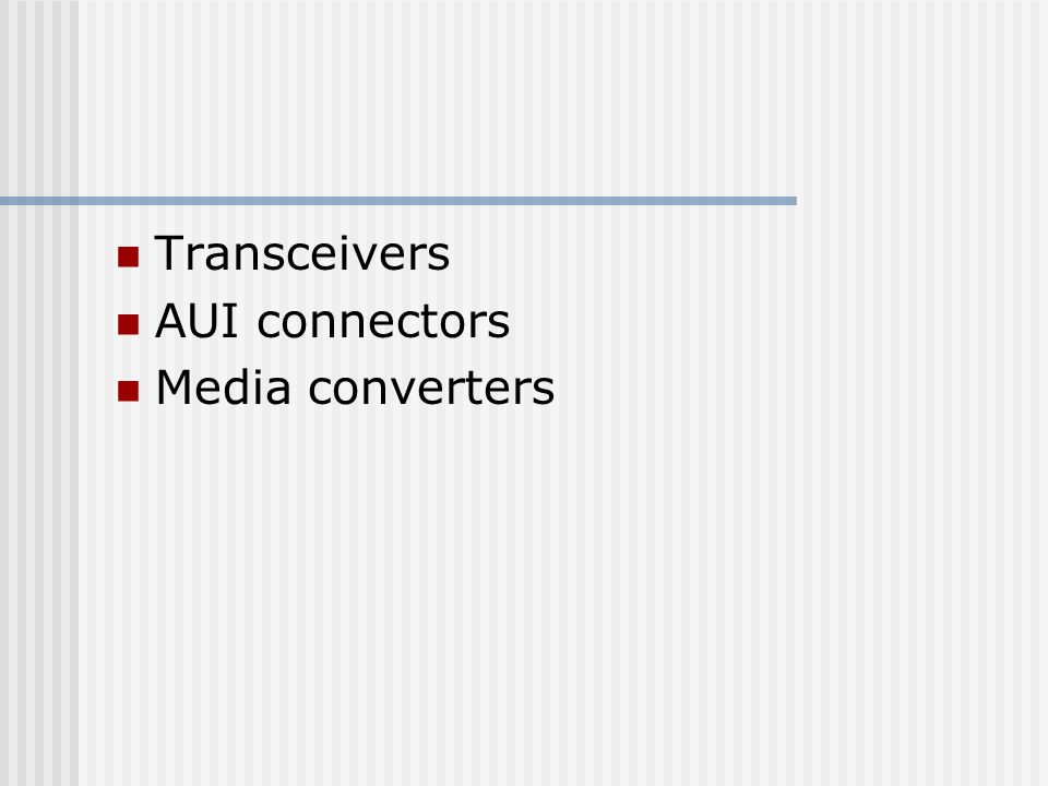 Transceivers AUI connectors Media converters