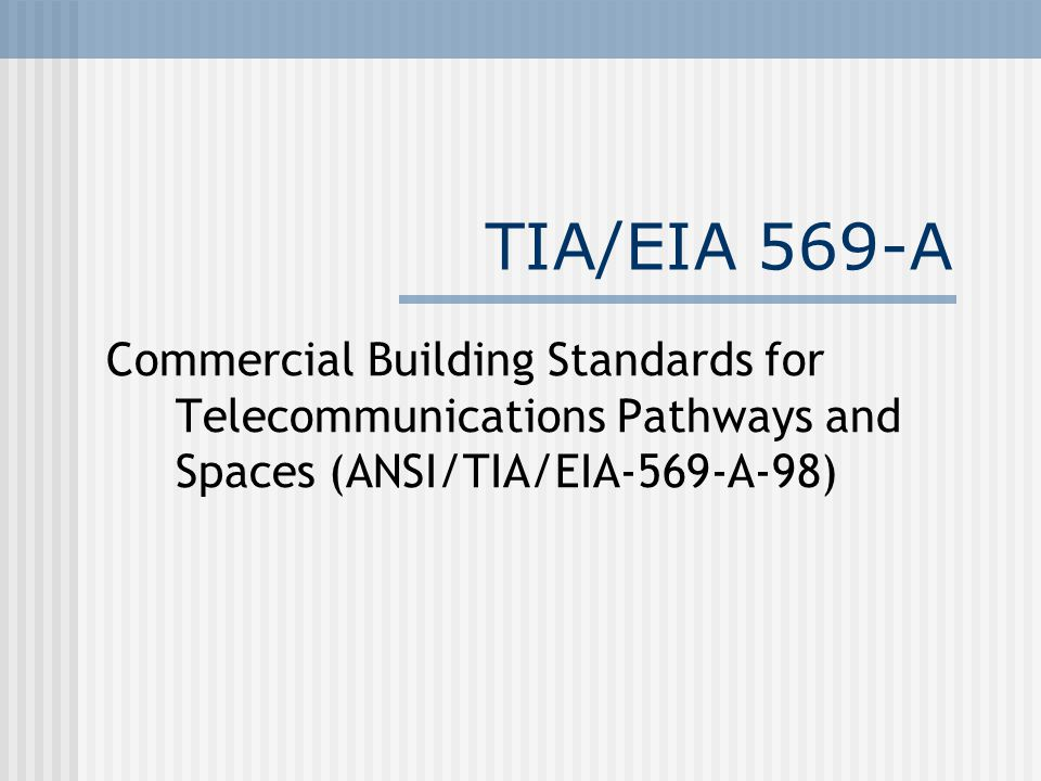 TIA/EIA 569-A Commercial Building Standards for Telecommunications Pathways and Spaces (ANSI/TIA/EIA-569-A-98)