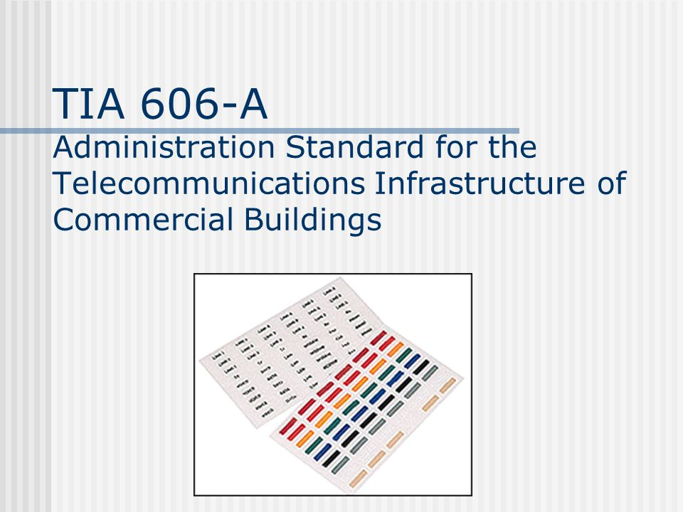 TIA 606-A Administration Standard for the Telecommunications Infrastructure of Commercial Buildings