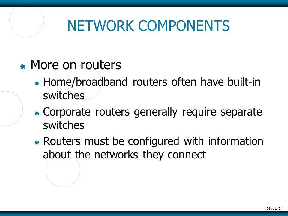 NETWORK COMPONENTS More on routers
