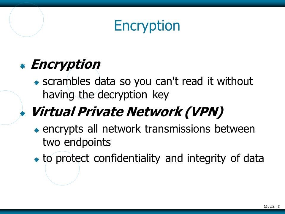 Encryption Encryption Virtual Private Network (VPN)