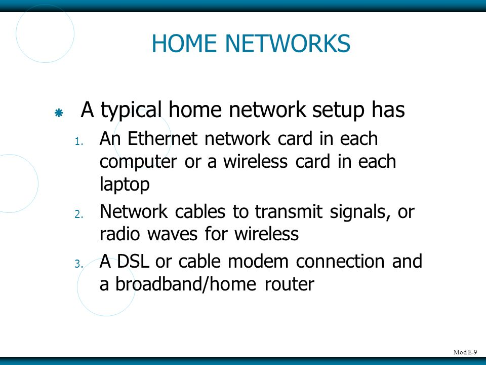 HOME NETWORKS A typical home network setup has