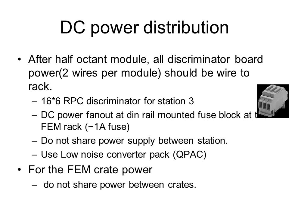 DC power distribution After half octant module, all discriminator board power(2 wires per module) should be wire to rack.