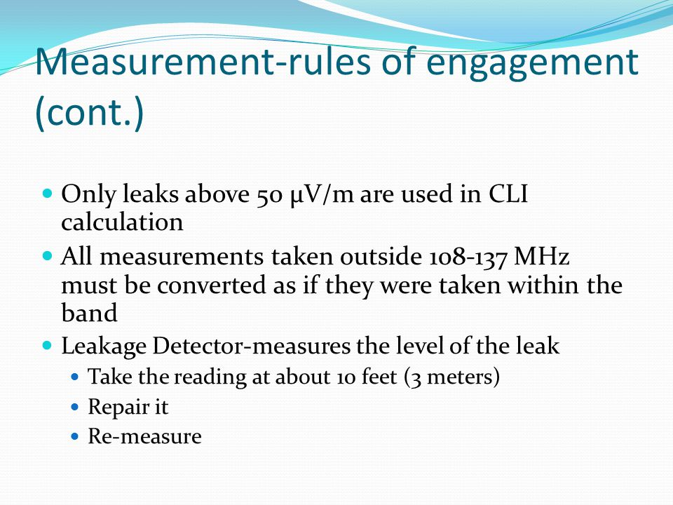 Measurement-rules of engagement (cont.)